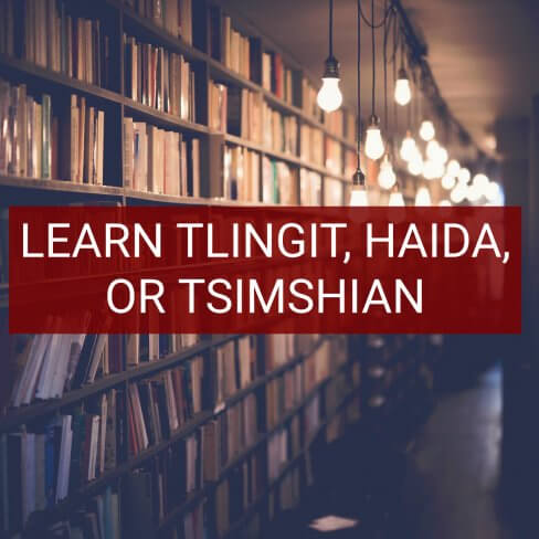 Learn Tlingit, Haida, or Tsimshian